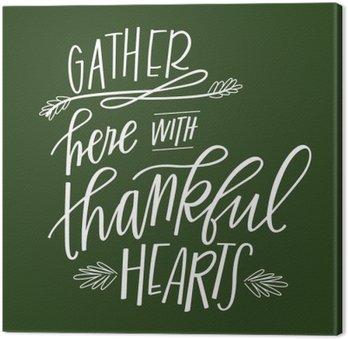 Canvastavla Här samlas med tacksamma hjärtan