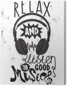 Canvastavla Slappna av och lyssna på bra musik