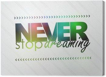 Canvastavla Sluta aldrig drömma