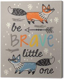 Canvastavla Var modig affisch för barn med rävar i tecknad stil