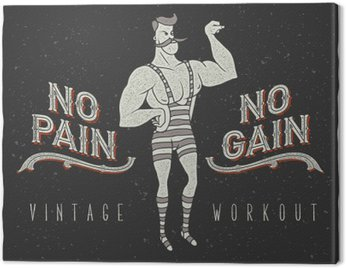 """Canvastavla Vintage affisch med cirkus starke man och slogan: """"ingen smärta ingen vinst"""""""