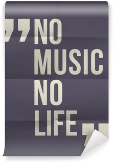 """Carta da Parati in Vinile """"No music no life"""" citazione in piegato in otto sfondo della carta"""
