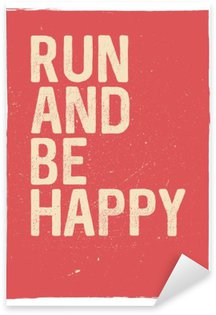 Çıkartması Pixerstick Çalıştırın ve mutlu olmak - motivasyon ifade. Sıradışı spor afiş tasarımı. Maraton ilham. ilham yayınlanıyor. Tipografik kavram. İlham verici ve motive edici alıntı. İlham verici sözler