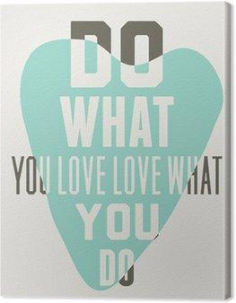 Cuadro en Lienzo Haz lo que amas amas lo que haces. Fondo de corazones azules