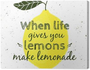 """Cuadro en Lienzo Ilustración del vector con el limón y la cita de motivación """"Cuando la vida te da limones, haz limonada"""". cartel tipográfico para la impresión, camiseta, tarjeta de felicitación."""