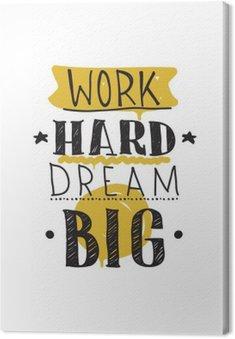 Cuadro en Lienzo Trabajar duro soñar a lo grande. Ilustración vectorial de color de inspiración