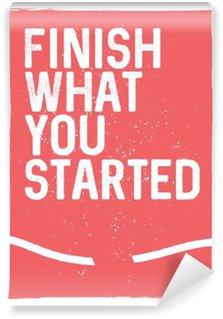 Vinil Duvar Resmi Motivasyonel ifade - başladığınız işi bitirmek. Sıradışı ilham afiş tasarımı. Tipografik kavram. İlham verici ve motive edici alıntı. İlham kelimeler. İlham verici sözler. Banner kavramı
