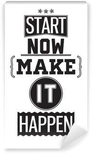 Vinyl Fotobehang Motivatie poster. Nu beginnen. Make it Happen