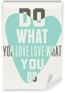 Fototapet av Vinyl Gör vad du älskar älskar det du gör. Bakgrund av blå hjärtan
