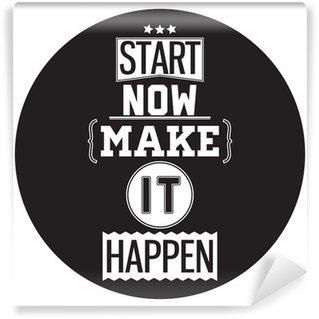 Fototapeta Winylowa Typograficzny Poster Design - Zacznij teraz. Make it Happen
