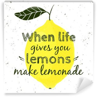 """Vinylová Fototapeta Vektorové ilustrace s citronem a motivační citát """"Když vám život dává citrony, aby limonádu"""". Tiskařský plakát pro tisk, t-shirt, blahopřání."""