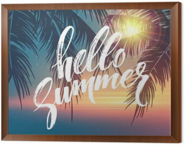 Framed Canvas Hello summer background. Tropical palm leaves pattern, handwriting lettering. Palm Tree branches. Tropic paradise backdrop. Vector illustration
