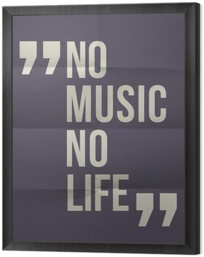 """Framed Canvas """"No music no life"""" quote on folded in eight paper background"""