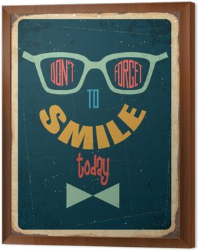 "Framed Canvas Retro metal sign "" Dont't forget to smile"""
