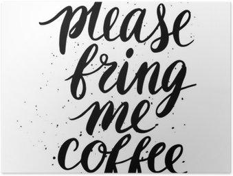 HD Poster Bitte, bringen Sie mir Kaffee