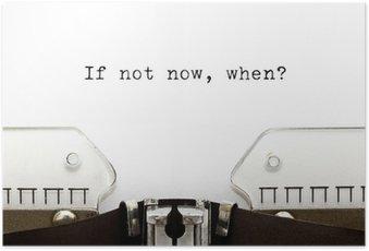 HD Poster Typewriter If Not Now Wenn