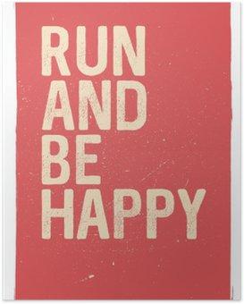HD Poster Kör och vara glad - motiverande fras. Ovanlig gym affischdesign. Marathon inspiration. Running inspiration. Typografisk koncept. Inspirerande och motiverande citat. Inspirerande citat