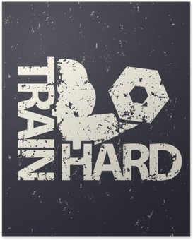 HD Poster Träna hårt emblem, grunge tecken, gym t-shirt tryck, vektor
