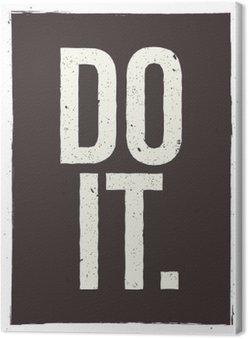 Tee se - motivoiva lause. epätavallinen inspiroiva juliste muotoilu Kangastuloste
