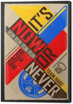 Leinwandbild Jetzt oder nie. Kreative Motivation Hintergrund. Grunge und Retro-Design. Inspirational motivierend Zitat.