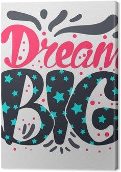 Leinwandbild Motivation und Traum-Beschriftungs-Konzept