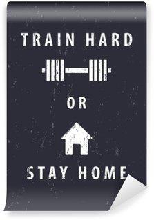 Mural de Parede em Vinil Treinar duro ou ficar em casa, t-shirt, design cartaz, ilustração vetorial