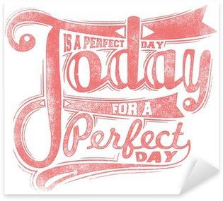 Naklejka Dziś jest idealny dzień