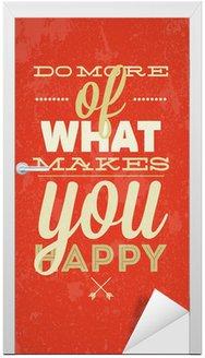 Naklejka na Drzwi Czy więcej, co czyni cię szczęśliwym ilustracji wektorowych typografii.