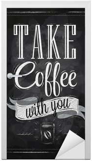 Naklejka na Drzwi Plakat napis wziąć kawę z Tobą kreda