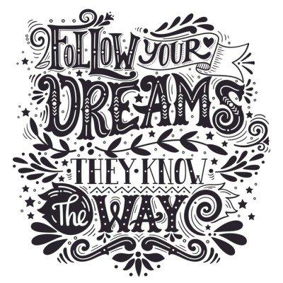 Naklejka na Ścianę Podążaj za marzeniami. Znają drogę. Inspirujący cytat. Ręka