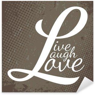 Naklejka Pixerstick Żywo, śmiech, miłość