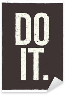 Nálepka DO IT - motivační fráze. Neobvyklé inspirující návrh plakátu