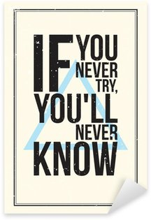 Nálepka Pixerstick Inspirace motivace plakát. Grunge styl