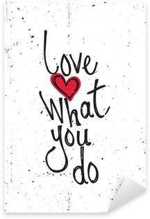 Nálepka Motivační citát. Milovat to, co děláte