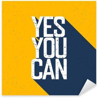 """Nálepka Pixerstick Motivační plakát s nápisem """"Yes You Can"""". Stíny, na Ye"""