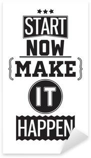 Nálepka Motivační plakát. Začněte hned. Make It Happen