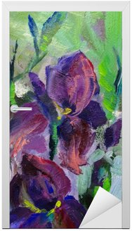 Nálepka na Dveře Malba zátiší olejomalba textura, kosatce impresionismu