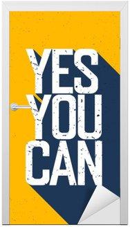 """Nálepka na Dveře Motivační plakát s nápisem """"Yes You Can"""". Stíny, na Ye"""