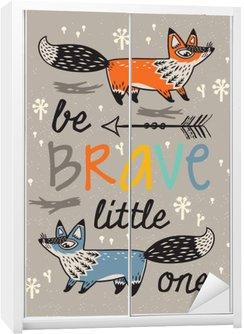 Nálepka na Skříň Buď statečný plakát pro děti s lišek v kreslený styl