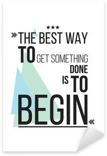 Nálepka Pixerstick Nejlepší způsob, jak dostat něco, co je začít Motivace plakát