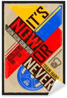 Nálepka Pixerstick Teď nebo nikdy. Tvořivost pozadí. Grunge a retro designu. Inspirující motivační citát.