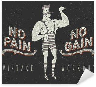 """Nálepka Pixerstick Vintage plakát s cirkusovým silného muže a sloganem: """"žádná bolest žádný zisk"""""""