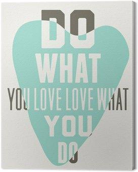 Obraz na Plátně Dělejte to, co máte rádi milovat to, co děláte. Pozadí modré srdce