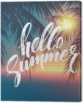 Obraz na Plátně Dobrý den, v létě pozadí. Tropické palmové listy vzorek, rukopis nápisy. Palm Větve stromu. Tropic ráj pozadí. vektorové ilustrace