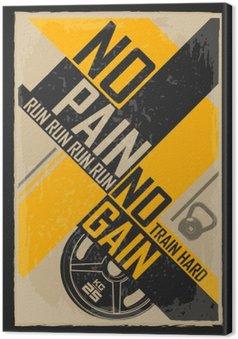 Obraz na Plátně Fitness typografické grunge plakát. Žádná bolest žádný zisk. Motivační a inspirativní ilustrace.