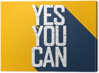 """Obraz na Plátně Motivační plakát s nápisem """"Yes You Can"""". Stíny, na Ye"""