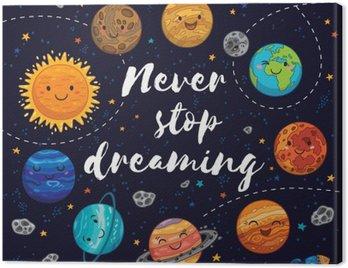 Obraz na Plátně Nepřestávej nikdy snít. Motivace vektorové ilustrace
