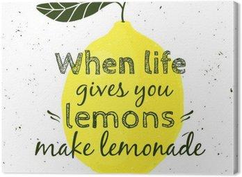 """Obraz na Plátně Vektorové ilustrace s citronem a motivační citát """"Když vám život dává citrony, aby limonádu"""". Tiskařský plakát pro tisk, t-shirt, blahopřání."""