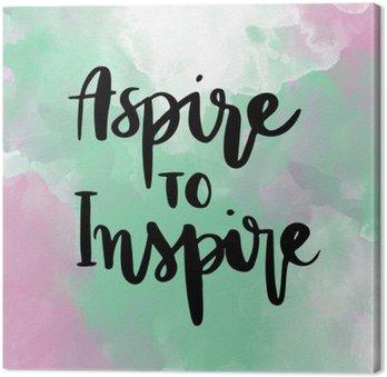 Obraz na Płótnie Aspire inspirować inspirującą wiadomość ręcznie drukiem na kolorowym tle
