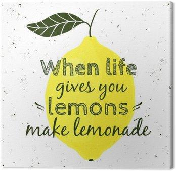 """Obraz na Płótnie Ilustracji wektorowych z cytryny i cytatem motywacyjnych """"Kiedy życie daje ci cytryny, zrób z nich lemoniadę"""". Typograficzny plakat do druku, koszulki, kartki z życzeniami."""